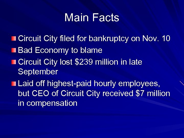 Main Facts Circuit City filed for bankruptcy on Nov. 10 Bad Economy to blame