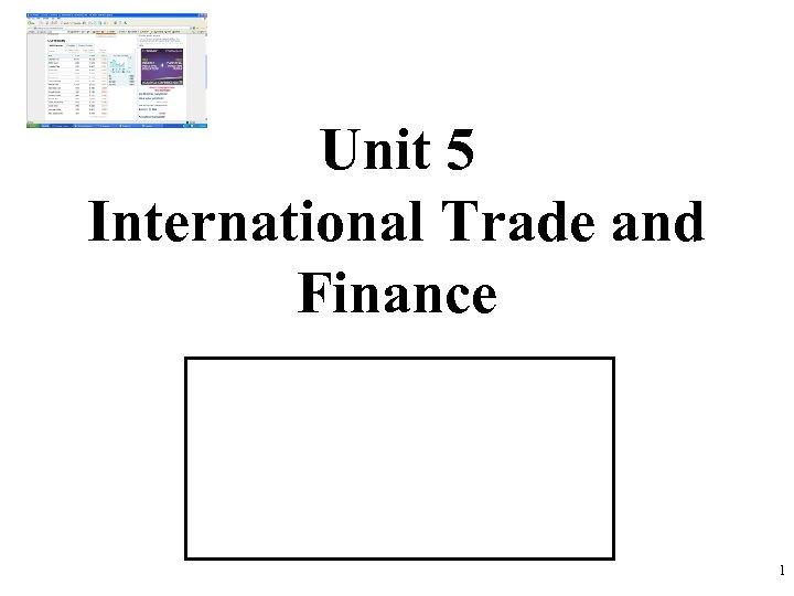Unit 5 International Trade and Finance 1