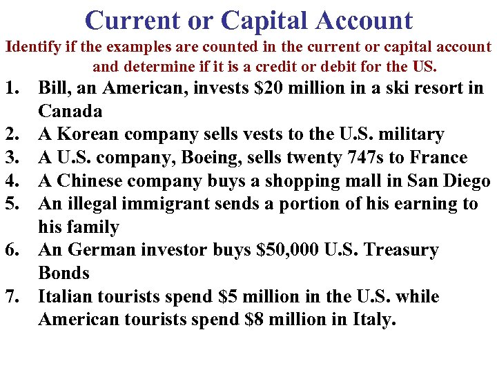 Current or Capital Account Identify if the examples are counted in the current or