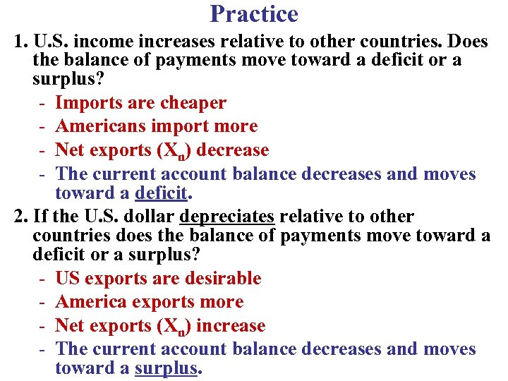 Practice 1. U. S. income increases relative to other countries. Does the balance of