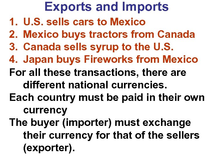 Exports and Imports 1. U. S. sells cars to Mexico 2. Mexico buys tractors