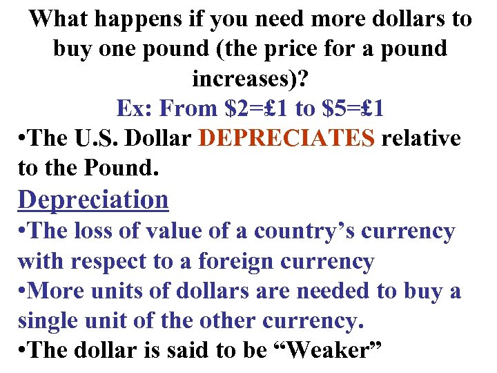 What happens if you need more dollars to buy one pound (the price for
