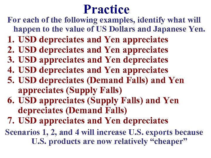 Practice For each of the following examples, identify what will happen to the value
