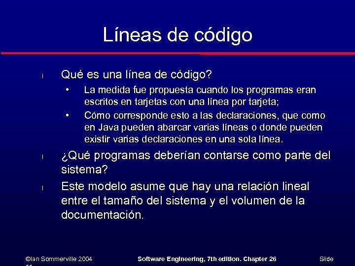 Líneas de código l Qué es una línea de código? • • l l