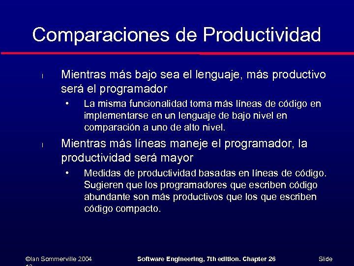 Comparaciones de Productividad l Mientras más bajo sea el lenguaje, más productivo será el
