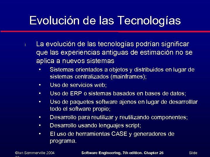 Evolución de las Tecnologías l La evolución de las tecnologías podrían significar que las