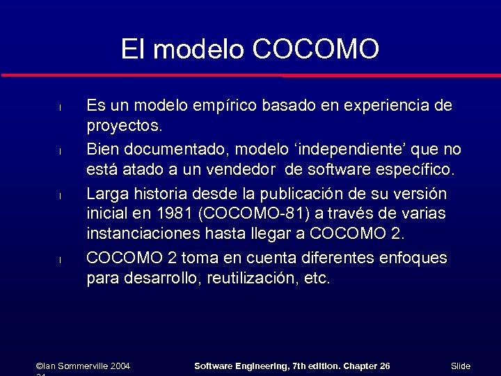 El modelo COCOMO l l Es un modelo empírico basado en experiencia de proyectos.