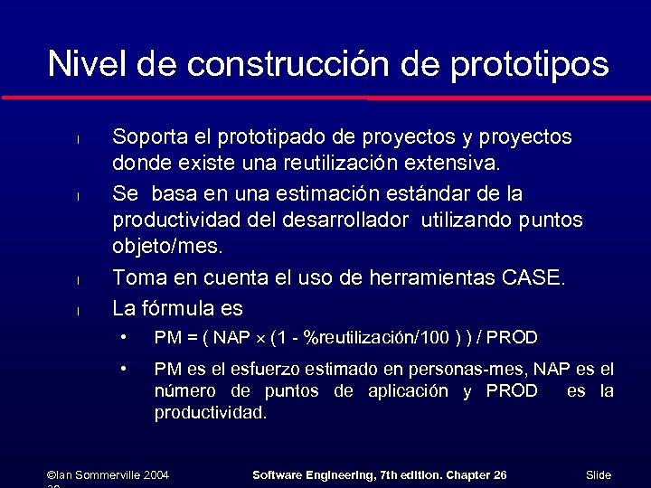 Nivel de construcción de prototipos l l Soporta el prototipado de proyectos y proyectos