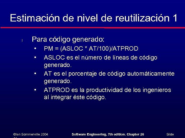 Estimación de nivel de reutilización 1 l Para código generado: • • PM =