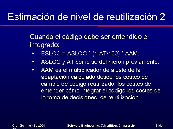 Estimación de nivel de reutilización 2 l Cuando el código debe ser entendido e