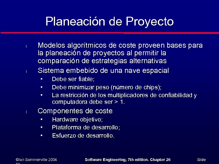 Planeación de Proyecto l l Modelos algorítmicos de coste proveen bases para la planeación