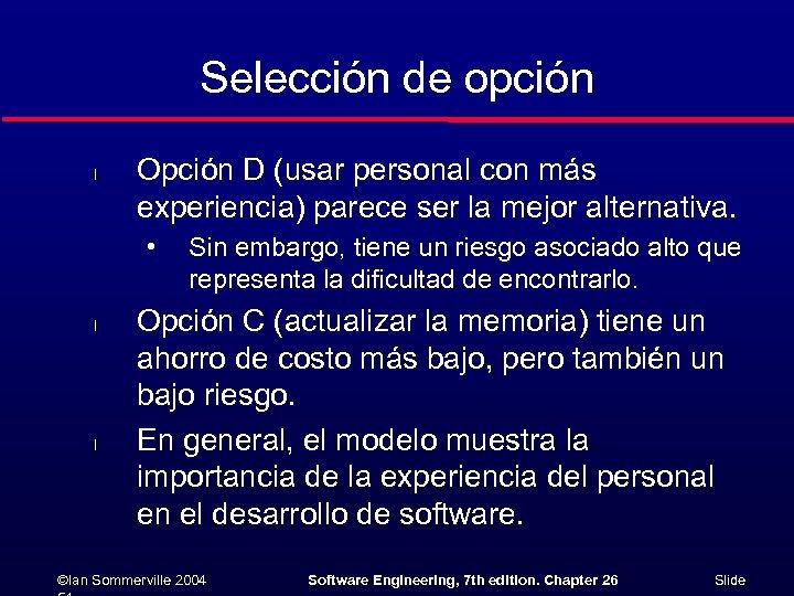 Selección de opción l Opción D (usar personal con más experiencia) parece ser la