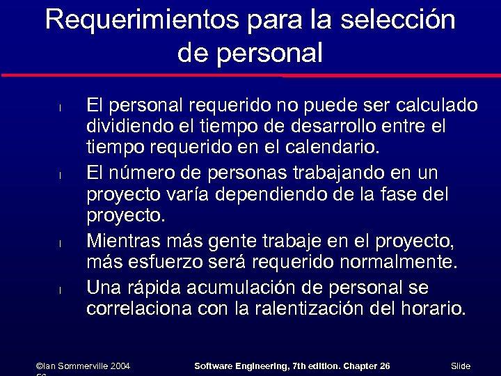 Requerimientos para la selección de personal l l El personal requerido no puede ser