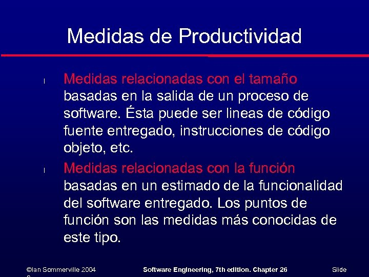 Medidas de Productividad l l Medidas relacionadas con el tamaño basadas en la salida