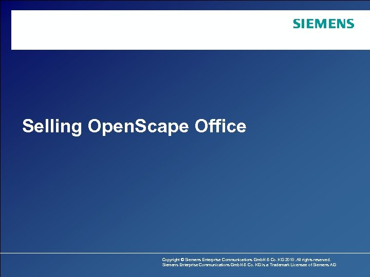 Selling Open. Scape Office Copyright © Siemens Enterprise Communications Gmb. H & Co. KG
