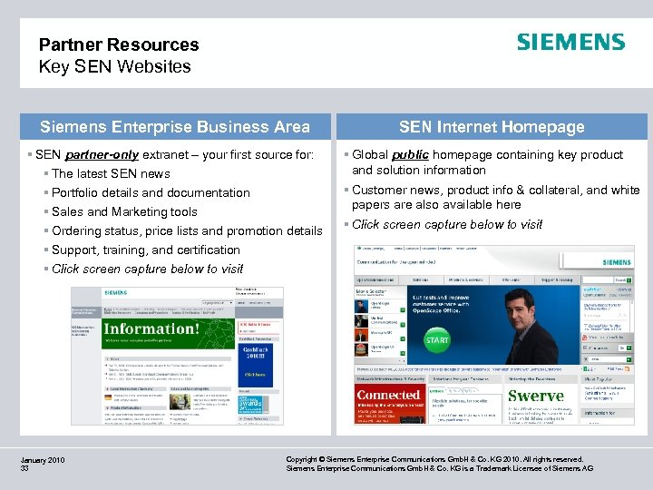Partner Resources Key SEN Websites Siemens Enterprise Business Area § SEN partner-only extranet –