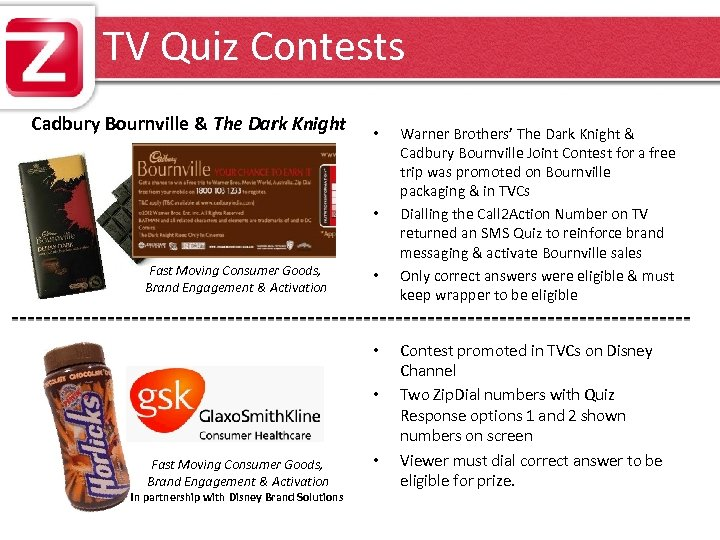 TV Quiz Contests Cadbury Bournville & The Dark Knight • • Fast Moving Consumer