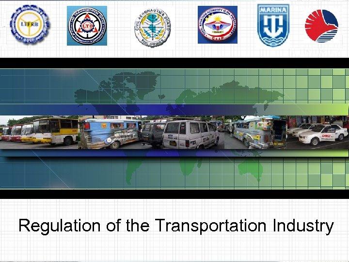 Regulation of the Transportation Industry