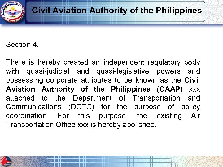 Civil Aviation Authority of the Philippines Section 4. There is hereby created an independent