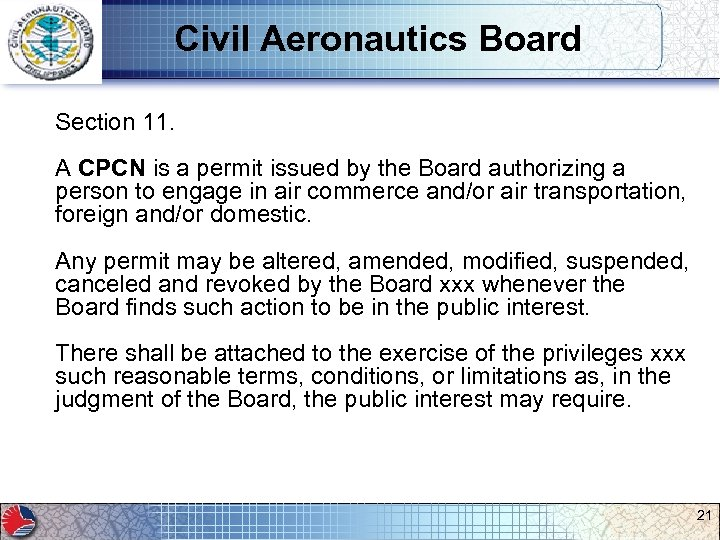 Civil Aeronautics Board Section 11. A CPCN is a permit issued by the Board