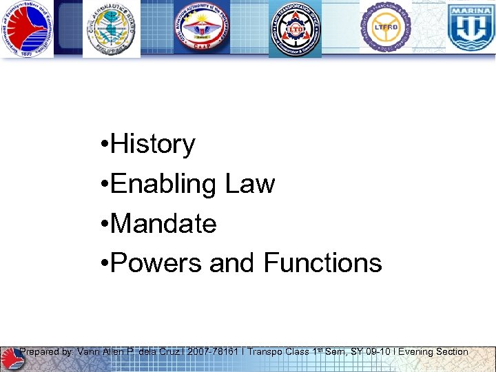 • History • Enabling Law • Mandate • Powers and Functions Prepared by: