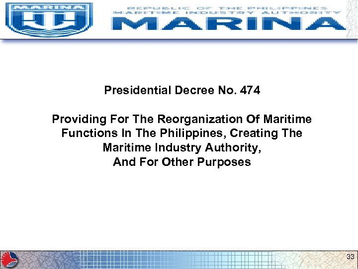 Presidential Decree No. 474 Providing For The Reorganization Of Maritime Functions In The Philippines,