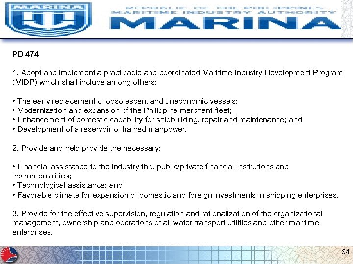 PD 474 1. Adopt and implement a practicable and coordinated Maritime Industry Development Program