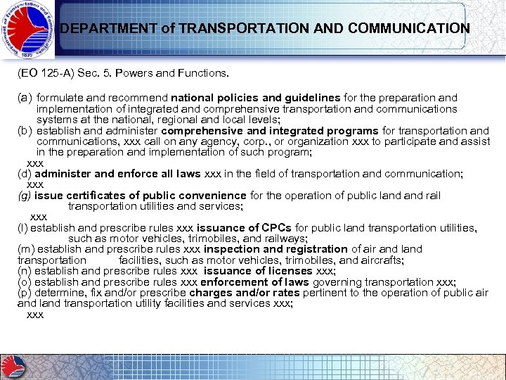 DEPARTMENT of TRANSPORTATION AND COMMUNICATION (EO 125 -A) Sec. 5. Powers and Functions. (a)