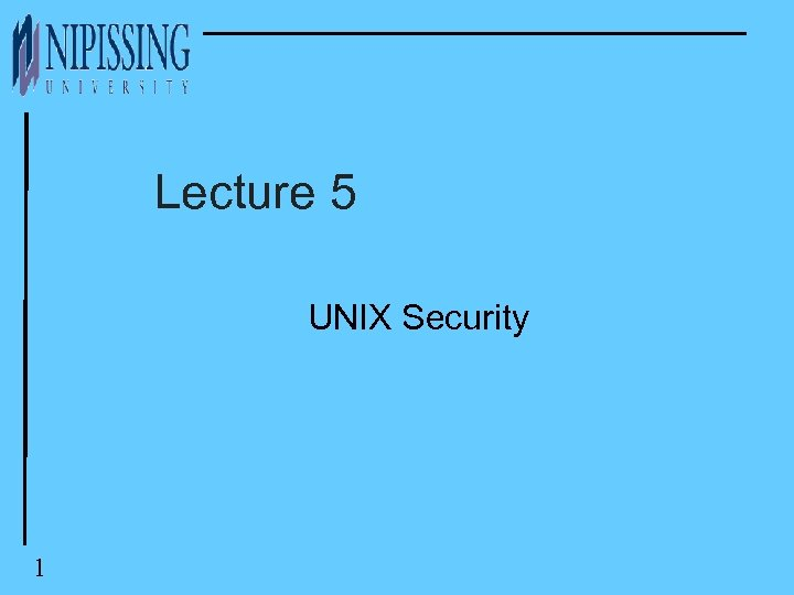 Lecture 5 UNIX Security 1