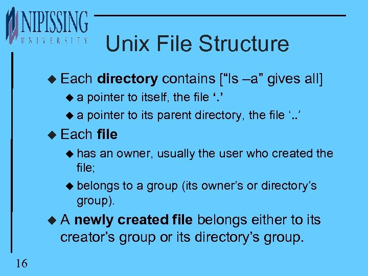 "Unix File Structure u Each directory contains [""ls –a"" gives all] ua pointer to"