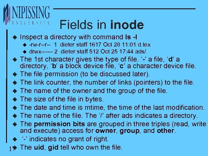 Fields in inode u Inspect a directory with command ls -l u u -rw-r--r--