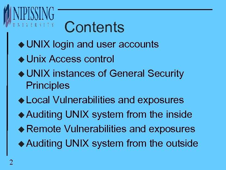 Contents u UNIX login and user accounts u Unix Access control u UNIX instances