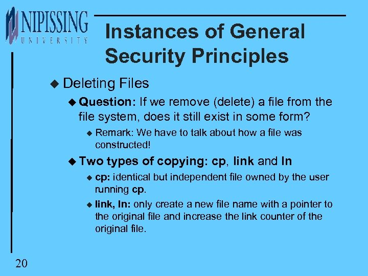 Instances of General Security Principles u Deleting Files u Question: If we remove (delete)
