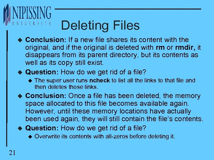 Deleting Files u u Conclusion: If a new file shares its content with the
