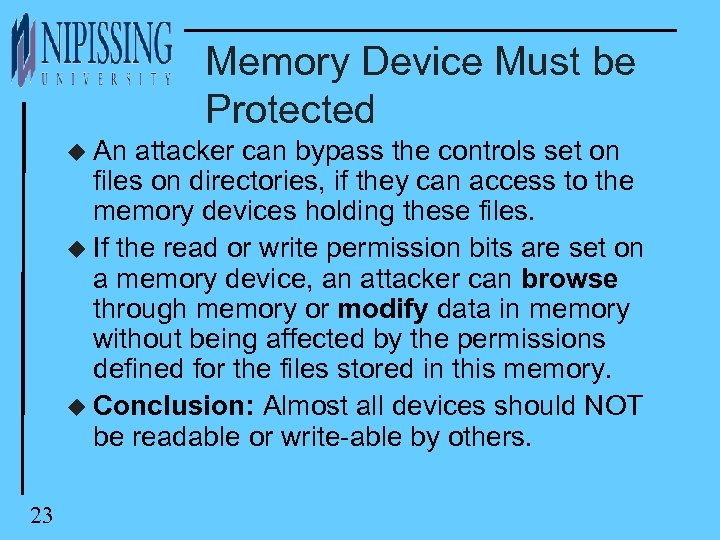 Memory Device Must be Protected u An attacker can bypass the controls set on