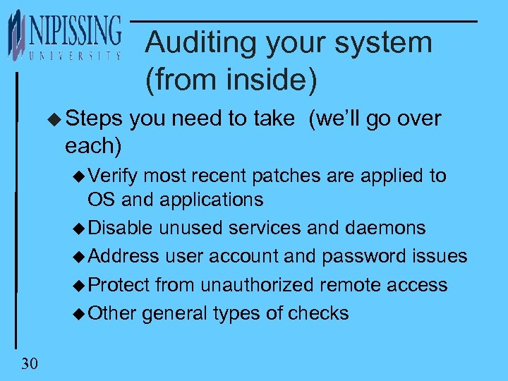 Auditing your system (from inside) u Steps you need to take (we'll go over