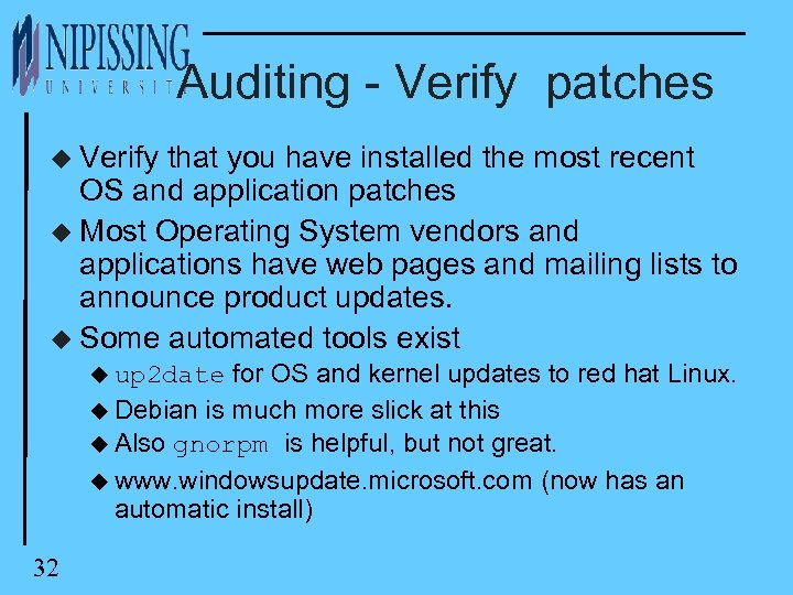 Auditing - Verify patches u Verify that you have installed the most recent OS