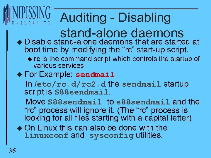u Disable Auditing - Disabling stand-alone daemons that are started at boot time by