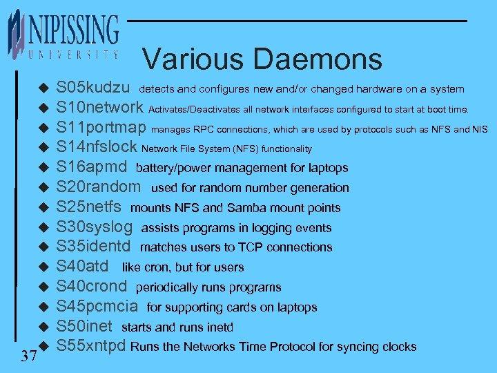 Various Daemons u u u u 37 u S 05 kudzu detects and configures