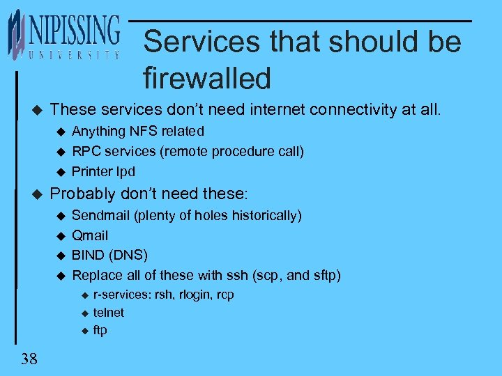 Services that should be firewalled u These services don't need internet connectivity at all.
