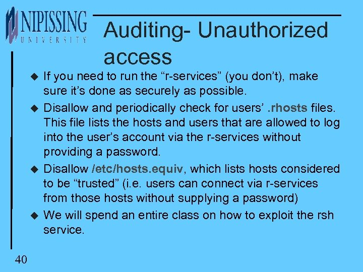 "Auditing- Unauthorized access u u 40 If you need to run the ""r-services"" (you"