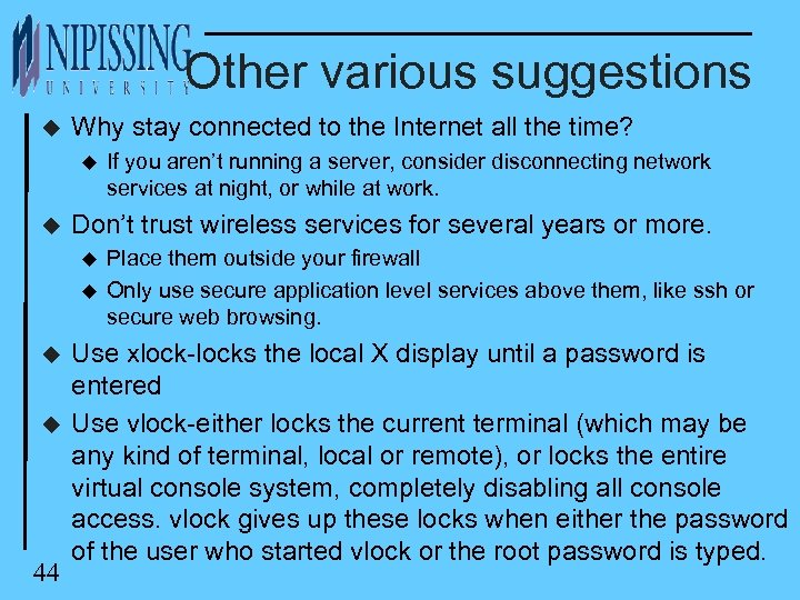 Other various suggestions u Why stay connected to the Internet all the time? u