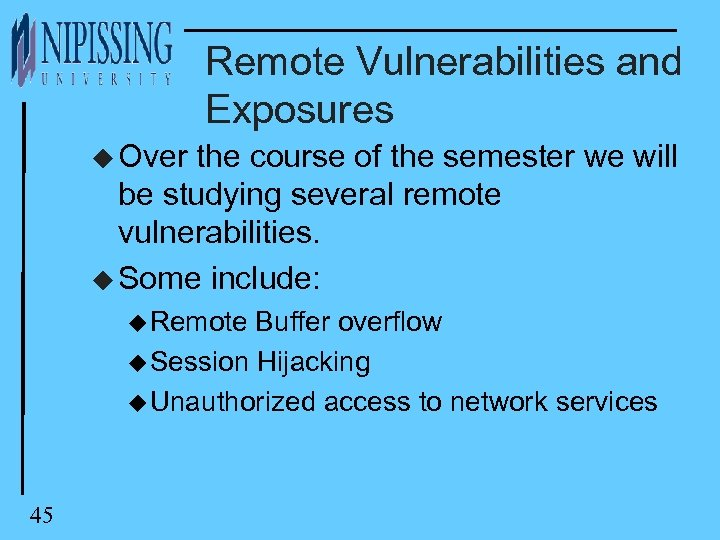 Remote Vulnerabilities and Exposures u Over the course of the semester we will be