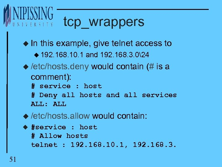 tcp_wrappers u In this example, give telnet access to u 192. 168. 10. 1