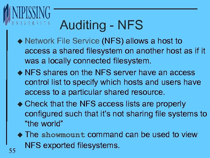 Auditing - NFS u Network 55 File Service (NFS) allows a host to access