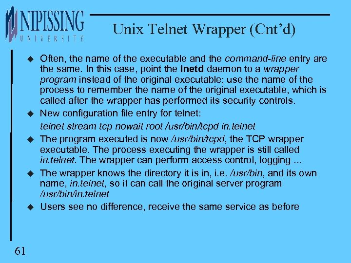 Unix Telnet Wrapper (Cnt'd) u u u 61 Often, the name of the executable