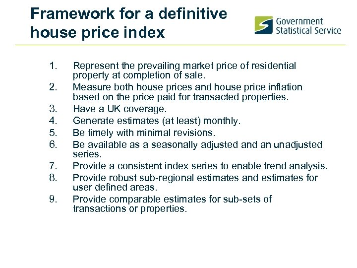 Framework for a definitive house price index 1. 2. 3. 4. 5. 6. 7.