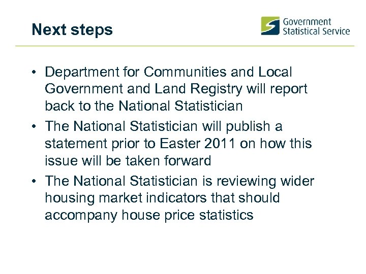 Next steps • Department for Communities and Local Government and Land Registry will report