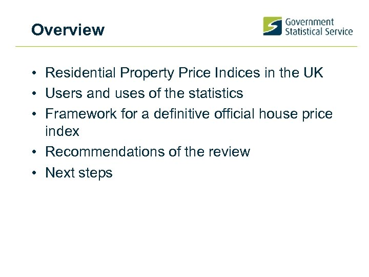 Overview • Residential Property Price Indices in the UK • Users and uses of