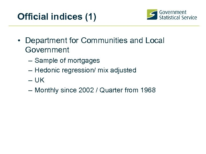 Official indices (1) • Department for Communities and Local Government – – Sample of
